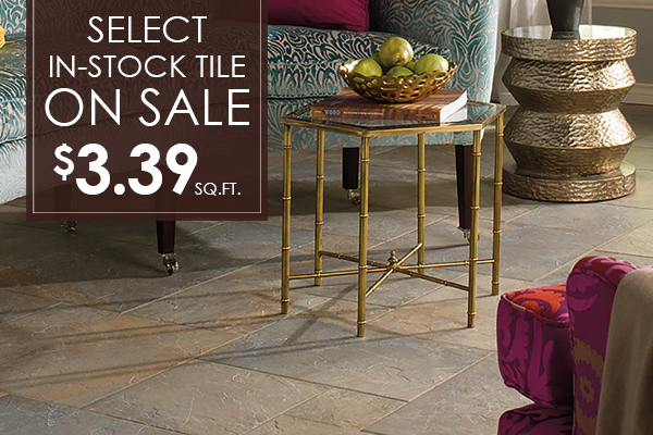 Select in-stock tile on sale!  $3.39 sq.ft.